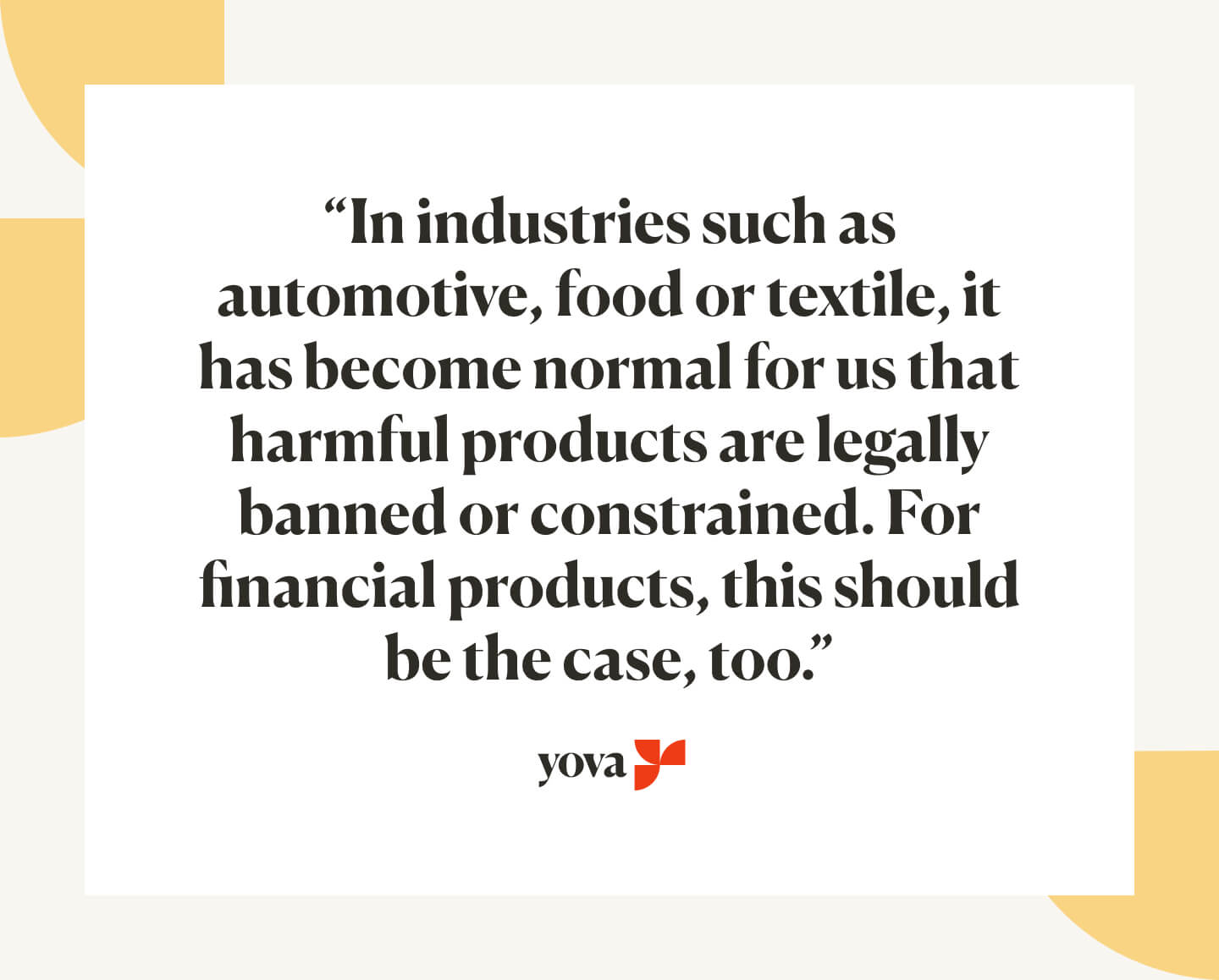 Financial products need to be regulated